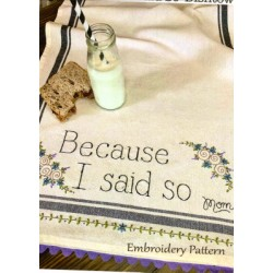 Because I Said So embroidery pattern only Bareroots